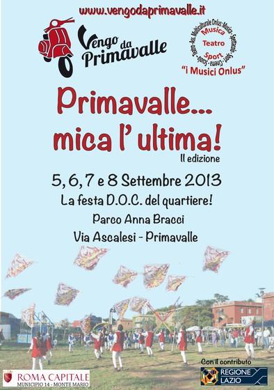 PRIMAVALLE… MICA L'ULTIMA!!! (2013)